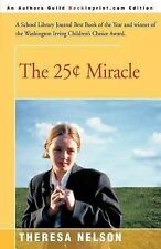 The 25 Cent Miracle by Theresa Nelson (2000, Paperback)