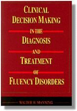 Clinical Decision Making in the Diagnosis and Treatment of Fluency Disorders by