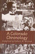 "~~~A COLORADO CHRONOLOGY~Robert W. McLeod~Signed 1st Edition~6x9""~256 pgs~Paper"