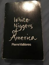 White Niggers of America by Pierre Vallieres, Quebec Loyalist Autobiography