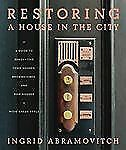 Restoring a House in the City by Ingrid Abramovitch (2009) HARDCOVER