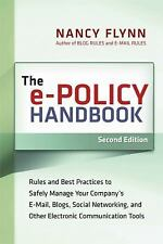 The e-Policy Handbook: Rules and Best Practices to Safely Manage Your -ExLibrary