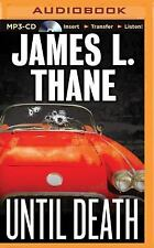 Until Death by James L. Thane (2015, MP3 CD, Unabridged)