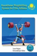 Kazakhstan Weightlifting System for Elite Athletes by Ivan Rojas and...