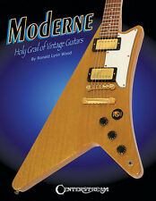 Gibson Moderne Holy Grail Of Vintage Guitars Book NEW!