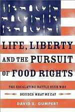 Life, Liberty, and the Pursuit of Food Rights : The Escalating Battle over...