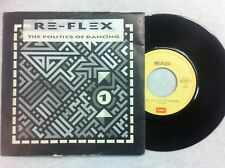 45 GIRI VINILE RE FLEX THE POLITICS OF DANCING/CRUEL WORLD NUOVO D'EPOCA