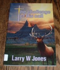 The Challenge of His Call by Larry W. Jones (1999, paperback)