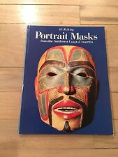 Portrait Masks from the Northwest Coast of America by J. C. H. King (1979, Paper
