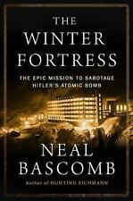 WWII The Winter Fortress Sabotage Hitler's Atomic Bomb Norway heavy water 2016