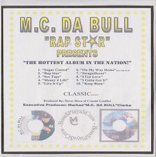 M.C. DA BULL Rap Star PRESENTS The Hottest Album In The Nation CLASSIC