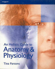 Holistic Guide To Anatomy & Physiology by Tina Parsons (Paperback, 2002)