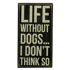 """Primitives by Kathy"" Box Sign - LIFE WITHOUT DOGS - #PK-BX-19131"