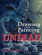 Drawing and Painting the Undead: Create Gruesome Ghouls for Graphic Novels, Com