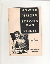 Bodybuilding Muscle How To Perform Strongman Stunts by Ottley R Coulter 1952