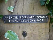 Humorous House Garden Gate Wall Plaque Love My Dogs Funny Black Cast Iron Sign