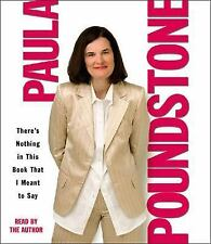 NEW! There's Nothing in This Book I Meant to Say by Paula Poundstone [Audiobook]