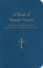 A Book of Marian Prayers : A Compilation of Marian Devotions from the Second...