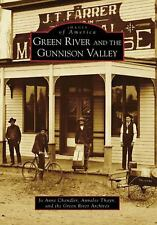 Green River and the Gunnison Valley (Images of America: UT), Green River Archive