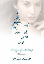 Staying Strong : 365 Days a Year by Demi Lovato (2013, Hardcover)