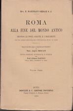 GRISAR HARTMANN ROMA ALLA FINE DEL MONDO ANTICO SECONDO LE FONTI E I MONUMENTI