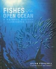 Fishes of the Open Ocean: A Natural History and Illustrated Guide-ExLibrary