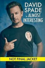 Almost Interesting by David Spade (2015, Hardcover)