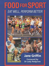 Food for Sport: Eat Well, Perform Better, Jane Griffin