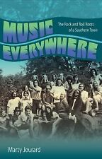Music Everywhere : The Rock and Roll Roots of a Southern Town  (FREE 2DAY SHIP)