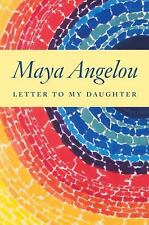 Maya Angelou - Letter To My Daughter (2008) - Used - Trade Cloth (Hardcover