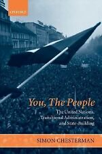 You, the People: The United Nations, Transitional Administration, and State-Buil