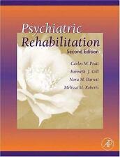 Psychiatric Rehabilitation by Carlos W. Pratt, Kenneth J. Gill, Melissa M....