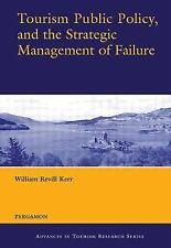 Tourism Public Policy, and the Strategic Management of Failure (Advanc-ExLibrary