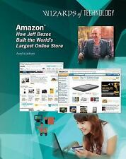 Amazon: How Jeff Bezos Built the World's Largest Online Store (Wizards of Techno