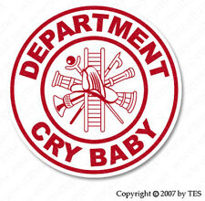 Dept. Cry Baby Small Round Reflective Emergency Firefighter Novelty Funny Decal
