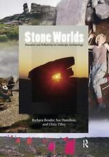 Stone Worlds: Narrative and Reflexivity in Landscape Archaeology (UNIV COL LONDO
