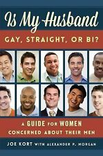 Is my Husband Gay, Straight or Bi? A guide for concerned women/wives - Find out!