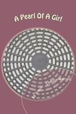 A Pearl of a Girl : A Coming of Age Play about Teenage Girls by Camille...