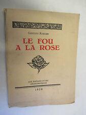 """Gustave Rouger """"Le Fou à la Rose"""" Tiré à 100 exemplaires /Editions du Feu 1928"""