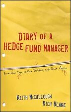 Diary of a Hedge Fund Manager : From the Top, to the Bottom, and Back Again...