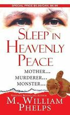 Sleep in Heavenly Peace by M. William Phelps (2011, Paperback)