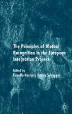 The Principle of Mutual Recognition in the European Integration Process, Schiopp