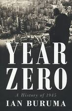 Year Zero: A History of 1945 (Ala Notable Books for Adults), Buruma, Ian, Good C