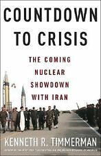 VG, Countdown to Crisis: The Coming Nuclear Showdown with Iran, Timmerman, Kenne