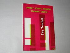 SUNDAY SCHOOL WORKERS' TRAINING COURSE The Teacher BY O. W. POLEN Baker Book