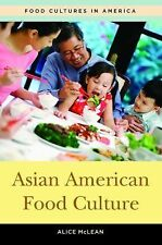 Food Cultures in America Ser.: Asian American Food Culture by Jane E....