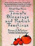 Tomato Blessings and Radish Teachings Recipes & Reflections Brown, Edward Espe
