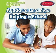 ¡Podemos Hacerlo! / We Can Do It!: Ayudar a un Amigo / Helping a Friend by...