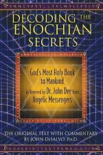 Decoding the Enochian Secrets: God's Most Holy Book to Mankind as Received by Dr