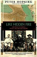 Like Hidden Fire: The Plot to Bring Down the British Empire by Hopkirk, Peter